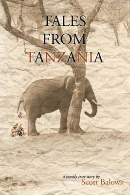Tales from Tanzania by Scott Balows image