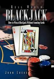Real Word Blackjack by John Lucas