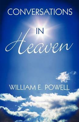 Conversations in Heaven by William E. Powell image