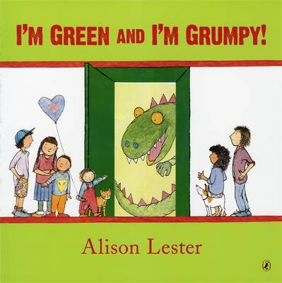 I'm Green and I'm Grumpy by Alison Lester