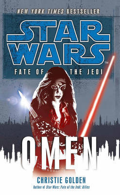 """""""Star Wars"""": Fate of the Jedi - Omen by Christie Golden"""
