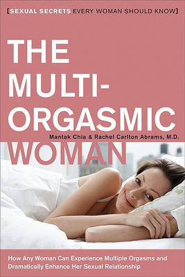 The Multi-Orgasmic Woman by Mantak Chia