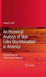 An Historical Analysis of Skin Color Discrimination in America by Ronald E Hall image