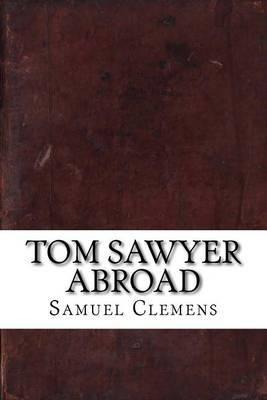 Tom Sawyer Abroad by Samuel Clemens
