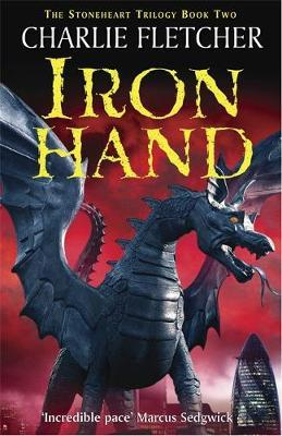 Iron Hand (Stoneheart #2) by Charlie Fletcher