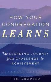 How Your Congregation Learns by Tim Shapiro