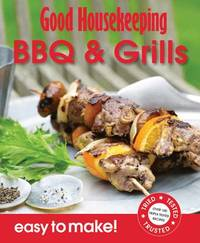 Good Housekeeping Easy to Make! BBQ & Grills by Good Housekeeping Institute