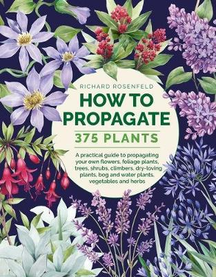 How to Propagate 375 Plants by Richard Rosenfeld image