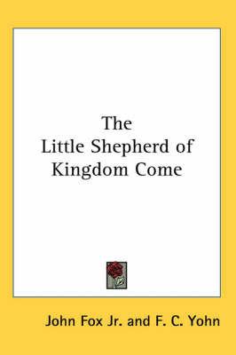 The Little Shepherd of Kingdom Come by John Fox Jr. image