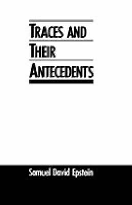Traces and Their Antecedents by Samuel David Epstein image