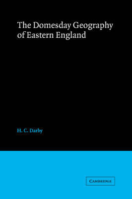 The Domesday Geography of Eastern England by H.C. Darby