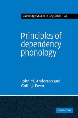 Principles of Dependency Phonology by John Mathieson Anderson