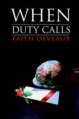 When Duty Calls by Faith DeVeaux