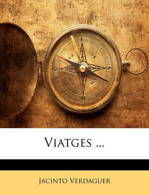 Viatges ... by Jacinto Verdaguer