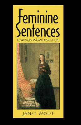 Feminine Sentences by Janet Wolff