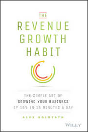 The Revenue Growth Habit by Alex Goldfayn