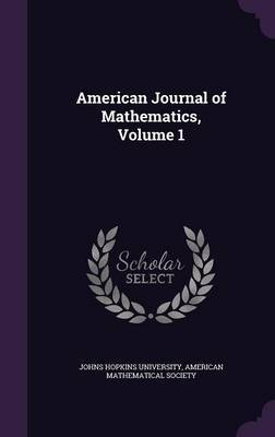 American Journal of Mathematics, Volume 1 image