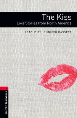 Oxford Bookworms Library: Level 3:: The Kiss: Love Stories from North America by Jennifer Bassett image