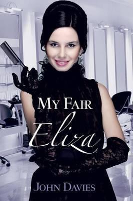 My Fair Eliza by John Davies