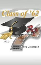 Class of '62 by Pete Liebengood