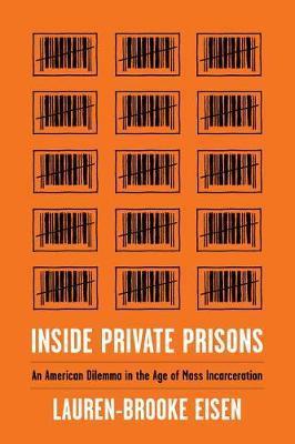 Inside Private Prisons by Lauren-Brooke Eisen