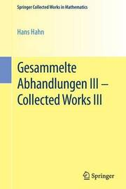 Gesammelte Abhandlungen III - Collected Works III by Hans Hahn image