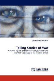 Telling Stories of War by Ulla Skovsbl Knudsen