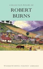 Collected Poems of Robert Burns by Robert Burns