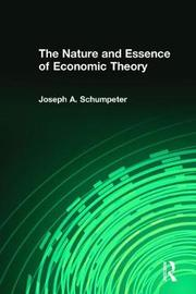 The Nature and Essence of Economic Theory by Joseph A. Schumpeter