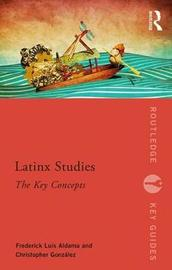 Latinx Studies by Frederick Aldama