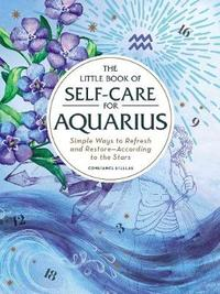 The Little Book of Self-Care for Aquarius by Constance Stellas