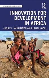 Innovation for Development in Africa by Jussi S. Jauhiainen