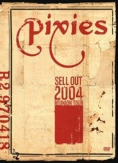 Pixies: Sell Out 2004 Reunion Tour on DVD
