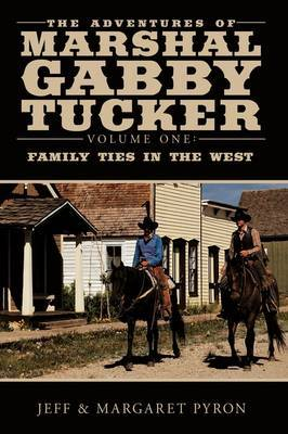 The Adventures of Marshal Gabby Tucker by Jeff and Margaret Pyron image