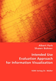 Intended Use Evaluation Approach for Information Visualization by Albert Park image