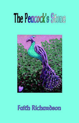 The Peacock's Stone by Faith Richardson image