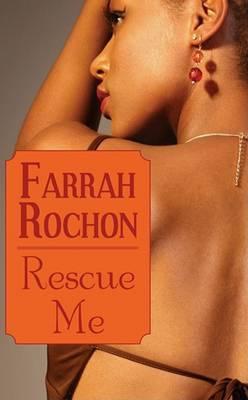 Rescue Me by Farrah Rochon