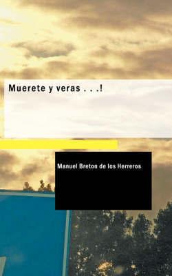 Muerete Y Veras ...! by Manuel Breton de los Herreros image