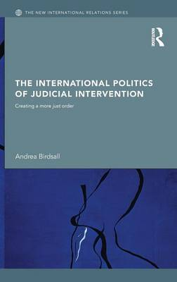 The International Politics of Judicial Intervention | Andrea