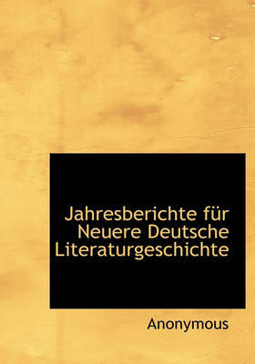 Jahresberichte Fr Neuere Deutsche Literaturgeschichte by * Anonymous