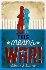 This Means War! by Ellen Wittlinger image