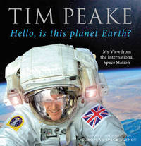 Hello, is this planet Earth? by Tim Peake