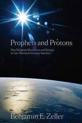 Prophets and Protons by Benjamin E. Zeller image