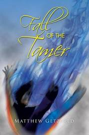 Fall of the Tamer by Matthew Getzfred