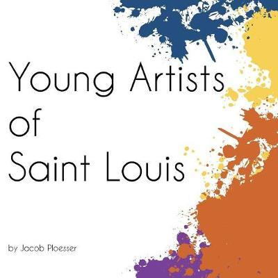 Young Artists of Saint Louis by Jacob Ploesser