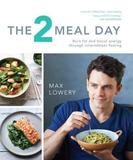 The 2 Meal Day by Max Lowery