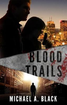 Blood Trails by Michael A Black