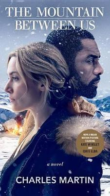 The Mountain Between Us (Movie Tie-In) by Charles Martin