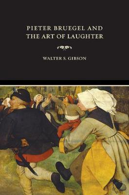 Pieter Bruegel and the Art of Laughter by Walter S. Gibson image