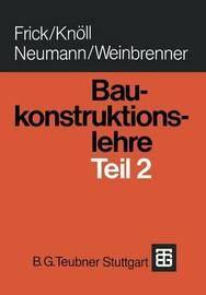 Baukonstruktionslehre by O Frick
